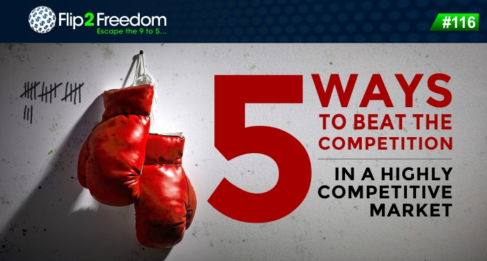 116 F2F - 5 Ways to Beat the Competition in a Highly Competitive Market