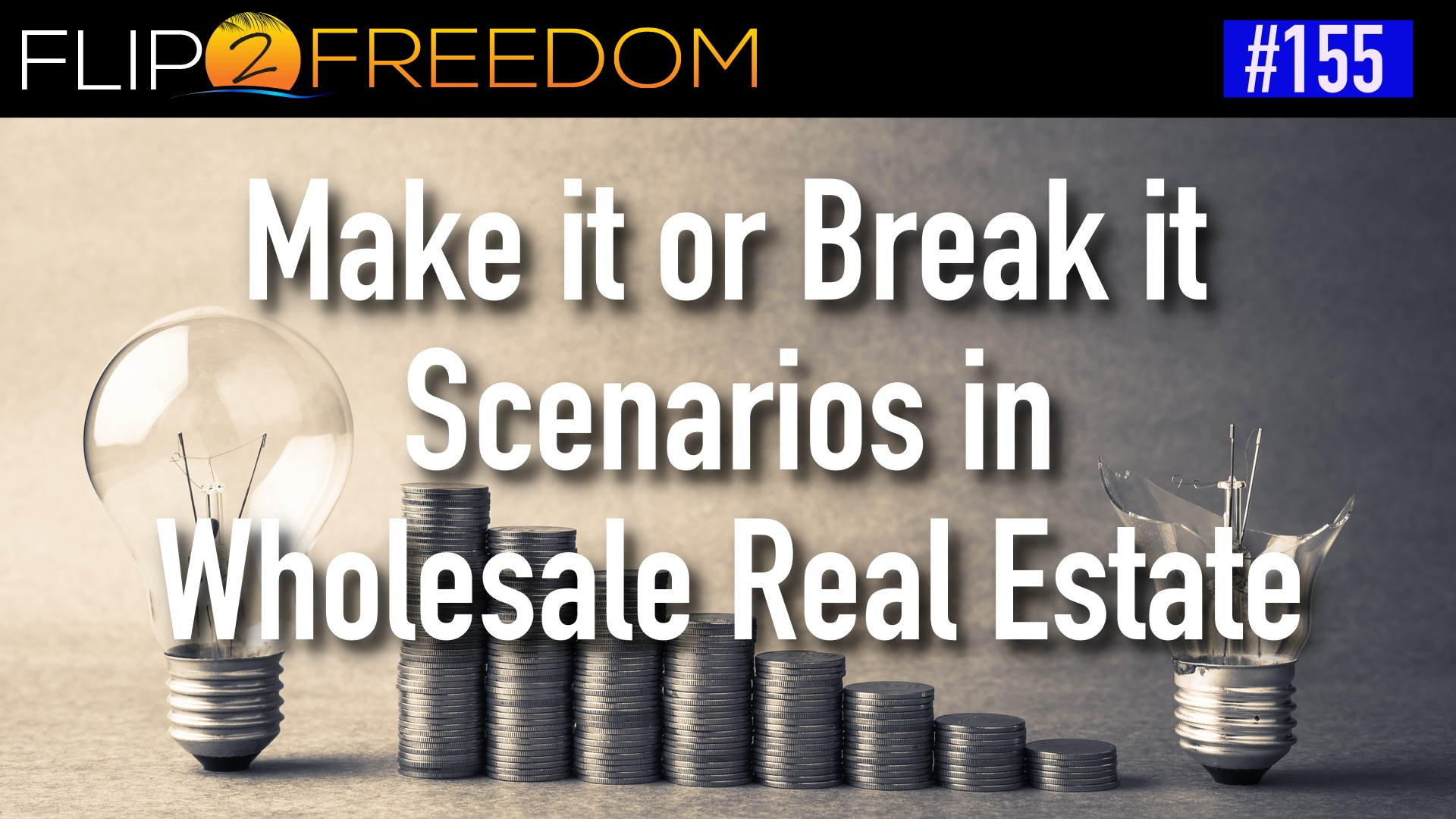 F2F 155: Make or Break in Wholesale Real Estate